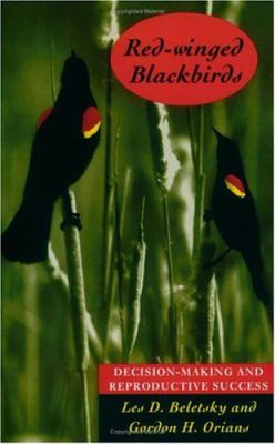 Red-Winged Blackbirds Decision-Making and Reproductive Success
