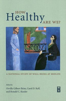 How Healthy Are We A National Study of Well-Being at Midlife