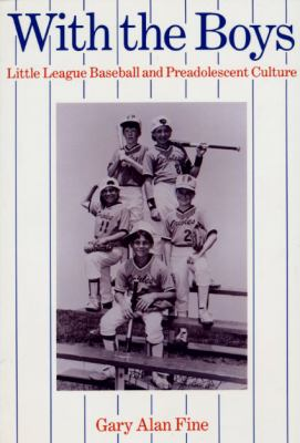 With The Boys Little League Baseball And Preadolescent Culture