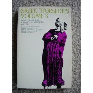 Greek Tragedies, Volume 3 (Phoenix Books)