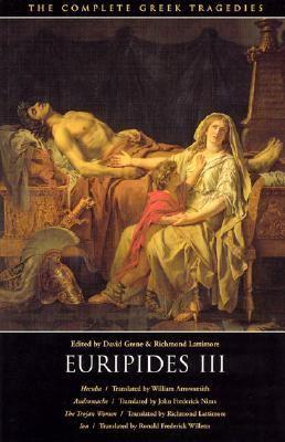 Euripides III Hecuba/Andromache/the Trojan Women/Ion