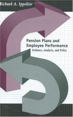 Pension Plans and Employee Performance Evidence, Analysis, and Policy