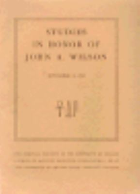 Studies in Honor of John A. Wilson