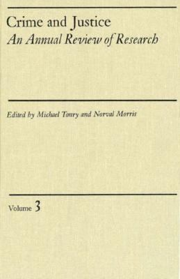 Crime and Justice: An Annual Review of Research, Vol. 3