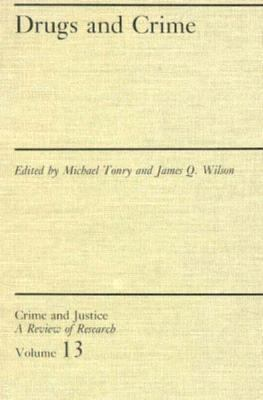 Drugs and Crime Crime and Justice  Review of Research
