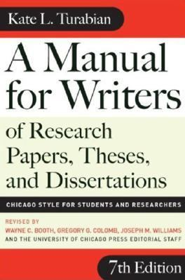 Manual for Writers of Research Papers, Theses, and Dissertations Chicago Style for Students and Researchers