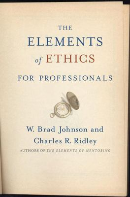The Elements of Ethics for Professionals