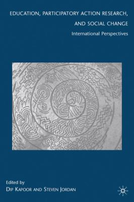 Education, Participatory Action Research, and Social Change: International Perspectives