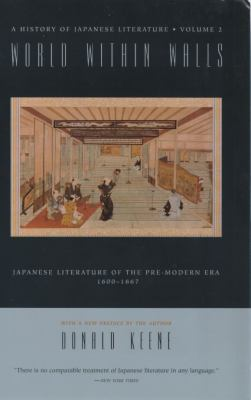 World Within Walls Japanese Literature of the Pre-Modern Era, 1600-1867
