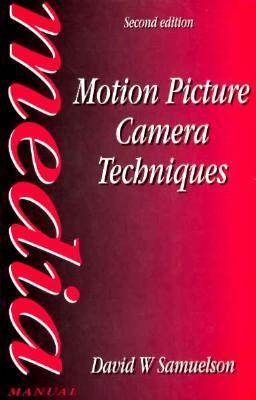 Motion Picture Camera Techniques - David W. Samuelson