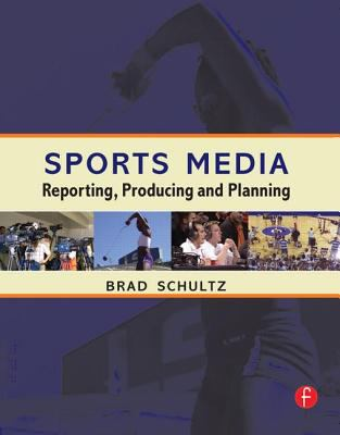 Sports Media:  Reporting, Producing and Planning