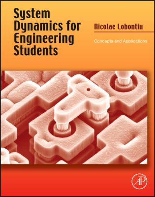 System Dynamics for Engineering Students: Concepts and Applications