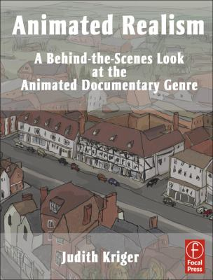 Animated Realism : A Behind the Scenes Look at the Animated Documentary Genre