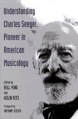 Understanding Charles Seeger, Pioneer in American Musicology