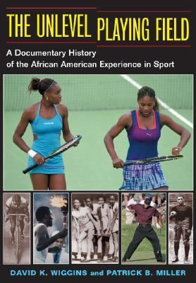 Unlevel Playing Field A Documentary History of the African ...