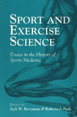 Sport and Exercise Science Essays in the History of Sports Medicine