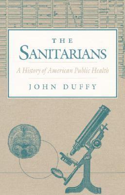 Sanitarians A History of American Public Health