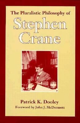 Pluralistic Philosophy of Stephen Crane