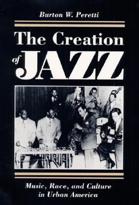 Creation of Jazz Music, Race, and Culture in Urban America