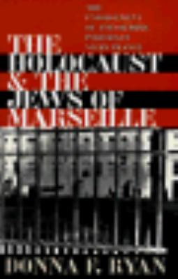 Holocaust & the Jews of Marseille The Enforcement of Anti-Semitic Policies in Vichy France