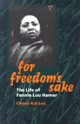 For Freedom's Sake The Life of Fannie Lou Hamer