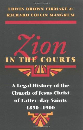 Zion In The Courts: A Legal History Of The Church Of Jesus