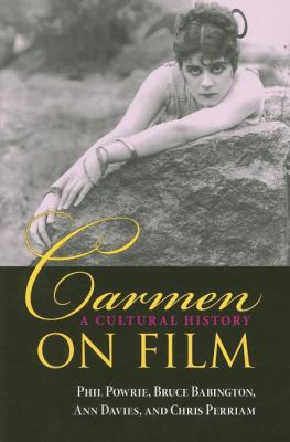Carmen on Film A Cultural History