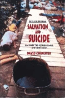 Salvation and Suicide Jim Jones, the Peoples Temple, and Jonestown