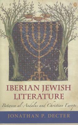 Iberian Jewish Literature Between Al-andalus and Christian Europe