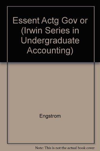 Essentials of Accounting for Governmental and Not-For-Profit Organizations (Irwin Series in Undergraduate Accounting)