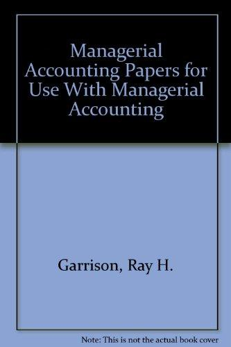 Managerial Accounting Papers for Use With Managerial Accounting