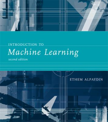 Introduction to Machine Learning, Second Edition (Adaptive Computation and Machine Learning)