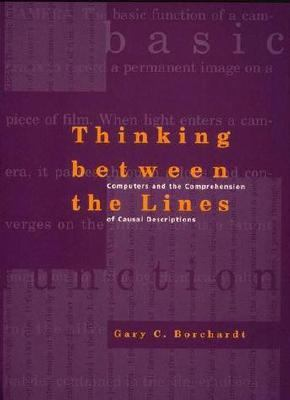Thinking Between the Lines Computers and the Comprehension of Causal Descriptions