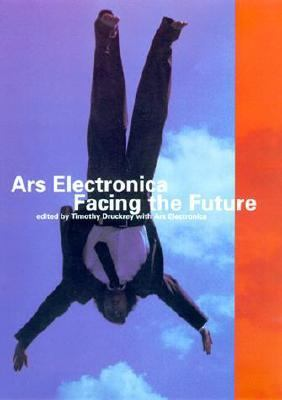 Ars Electronica Facing the Future  A Survey of Two Decades