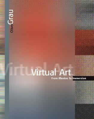 Virtual Art From Illusion to Immersion