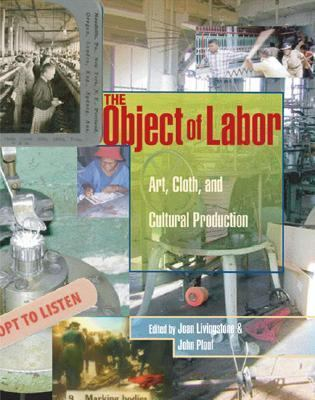 Object of Labor Art, Cloth, and Cultural Production