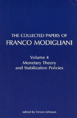 Collected Papers of Franco Modigliani Monetary Theory and Stabilization Policies