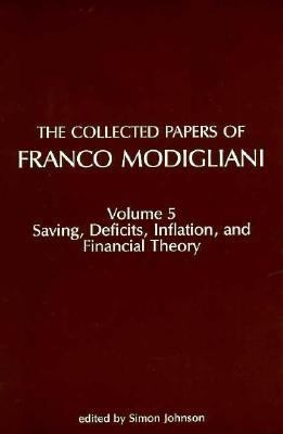 Collected Papers of Franco Modigliani Saving, Deficits, Inflation, and Financial Theory