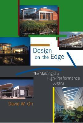 Design on the Edge The Making of a High-performance Building