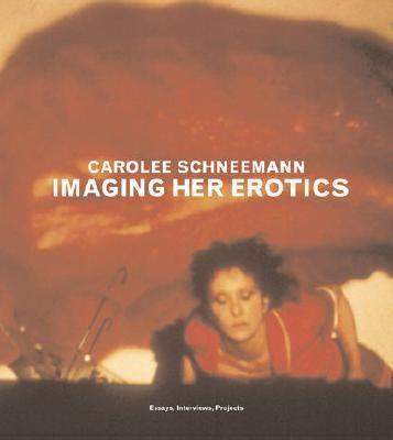 Imaging Her Erotics Essays, Interviews, Projects
