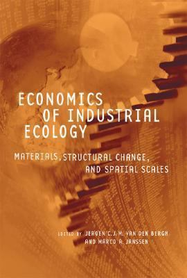 Economics Of Industrial Ecology Materials, Structural Change, And Spatial Scales