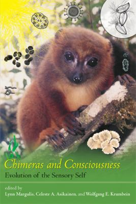 Chimeras and Consciousness: Evolution of the Sensory Self