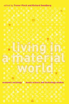 Living in a Material World: Economic Sociology Meets Science and Technology Studies