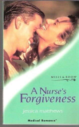 A Nurse's Forgiveness (Mills & Boon Medical)