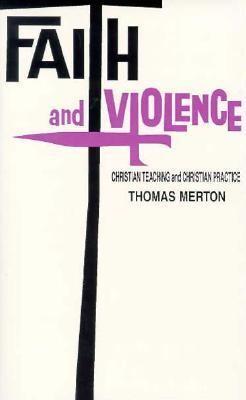 Faith and Violence Christian Teaching and Christian Practice