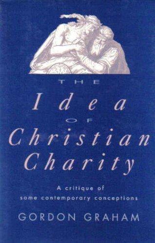 The Idea of Christian Charity: A Critique of Some Contemporary Conceptions (Library of Religious Philosophy)