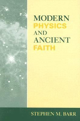 Modern Physics And Ancient Faith