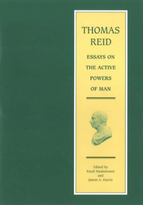 essays active powers man Get this from a library essays on the active powers of man [thomas reid knud haakonssen james anthony harris.
