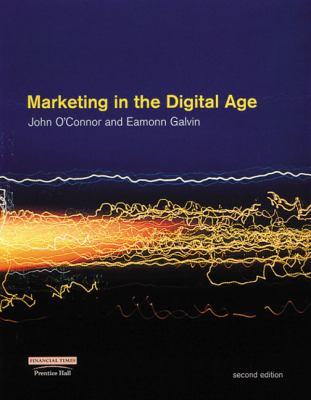 a report on marketing in the digital age second edition by john oconnor and eamonn galvin Subscribe to questia's online library of more than 83,000 copyrighted books i confirm that i am at least 13 years of age (required.