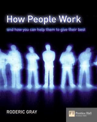 How People Work: A Field Guide to People and Performance - Rod Gray - Paperback